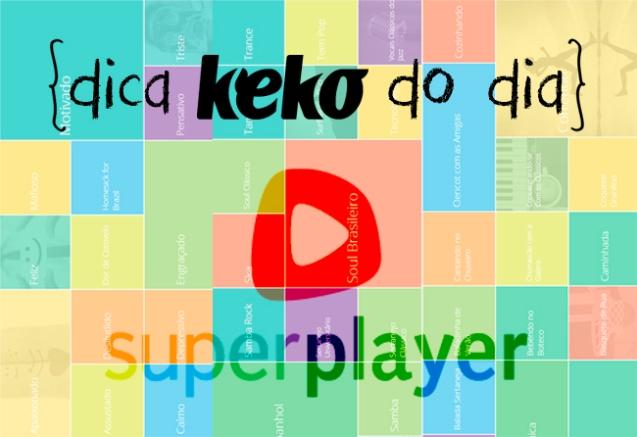 super player, dicas Keko ! The Best IDEIA !